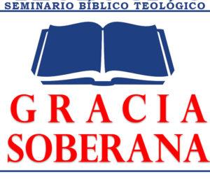 "Seminario Bíblico Teológico ""Gracia Soberana"""